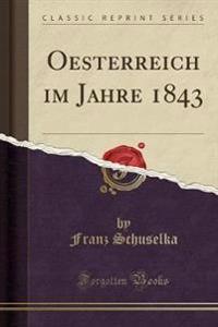 Oesterreich Im Jahre 1843 (Classic Reprint)