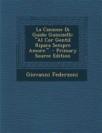"""La Canzone Di Guido Guinizelli: """"Al Cor Gentil Ripara Sempre Amore.""""."""