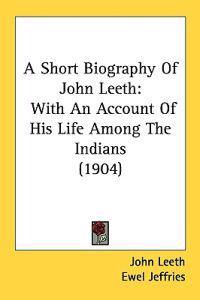 A Short Biography Of John Leeth