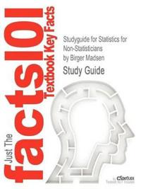 Studyguide for Statistics for Non-Statisticians by Madsen, Birger, ISBN 9783642176555