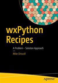 Wxpython Recipes: A Problem - Solution Approach