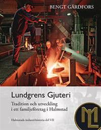 Lundgrens Gjuteri - Tradition och utveckling i ett familjeföretag i Halmstad