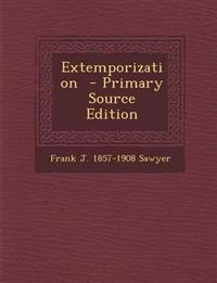 Extemporization  - Primary Source Edition
