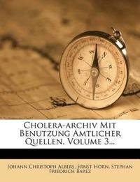 Cholera-archiv Mit Benutzung Amtlicher Quellen, Volume 3...