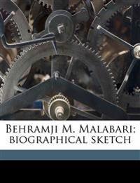 Behramji M. Malabari; biographical sketch