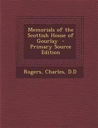 Memorials of the Scottish House of Gourlay  - Primary Source Edition