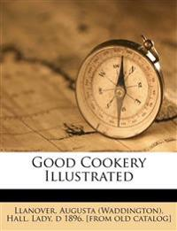 Good cookery illustrated
