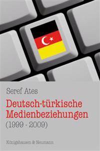 Deutsch-türkische Medienbeziehungen (1999-2009)
