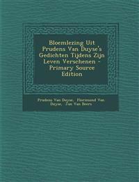 Bloemlezing Uit Prudens Van Duyse's Gedichten Tijdens Zijn Leven Verschenen