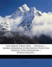 Leichrede Über Den ... Todfall ... Maria Johanna Constantia Felicitas Gräfin Von Seinsheim ... Vorgetragen...