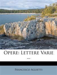 Opere: Lettere Varie ...