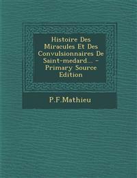 Histoire Des Miracules Et Des Convulsionnaires De Saint-medard...