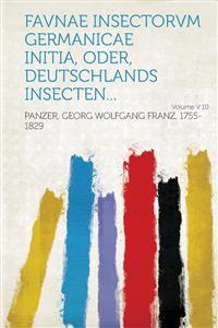 Favnae insectorvm Germanicae initia, oder, Deutschlands Insecten... Volume v 10