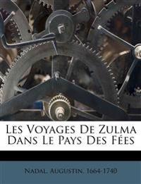 Les Voyages De Zulma Dans Le Pays Des Fées