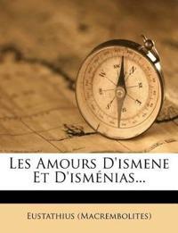 Les Amours D'ismene Et D'isménias...