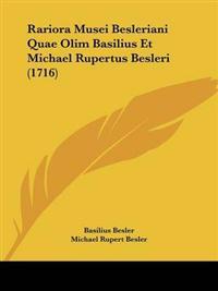 Rariora Musei Besleriani Quae Olim Basilius Et Michael Rupertus Besleri