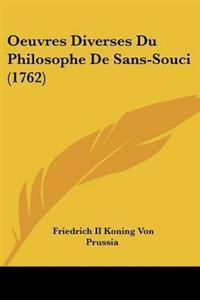 Oeuvres Diverses Du Philosophe De Sans-souci