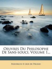 Oeuvres Du Philosophe de Sans-Souci, Volume 1...