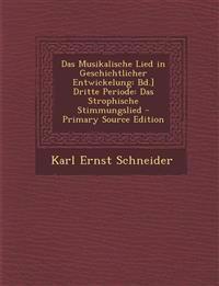 Das Musikalische Lied in Geschichtlicher Entwickelung: Bd.] Dritte Periode: Das Strophische Stimmungslied - Primary Source Edition