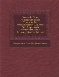 Versuch Einer Homoopathischen Therapie Der Wechselfieber: Zunachst Fur Angehende Homoopathiker - Primary Source Edition