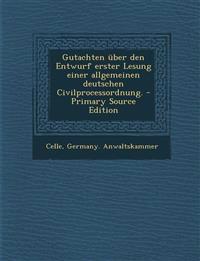 Gutachten über den Entwurf erster Lesung einer allgemeinen deutschen Civilprocessordnung.