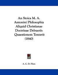 An Stoica M. A. Antonini Philosophia Aliquid Christianae Doctrinae Debuerit