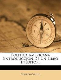 Politica Americana (introducción De Un Libro Inédito)...