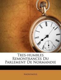 Tres-humbles Remontrances Du Parlement De Normandie