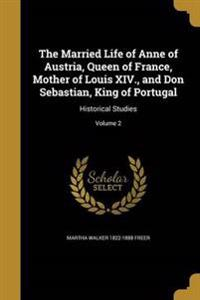 MARRIED LIFE OF ANNE OF AUSTRI