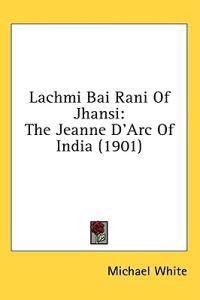 Lachmi Bai Rani of Jhansi