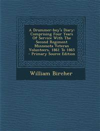 A Drummer-Boy's Diary: Comprising Four Years of Service with the Second Regiment Minnesota Veteran Volunteers, 1861 to 1865 - Primary Source