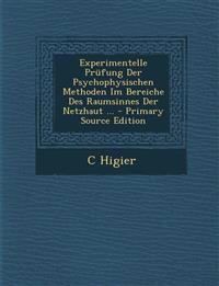 Experimentelle Prüfung Der Psychophysischen Methoden Im Bereiche Des Raumsinnes Der Netzhaut ...