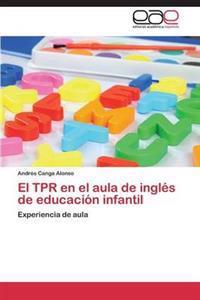 El Tpr En El Aula de Ingles de Educacion Infantil