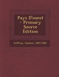 Pays D'Ouest - Primary Source Edition