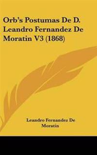 Orb's Postumas De D. Leandro Fernandez De Moratin V3 (1868)