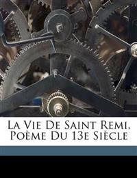 La vie de saint Remi, poème du 13e siècle