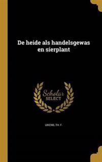 DUT-DE HEIDE ALS HANDELSGEWAS