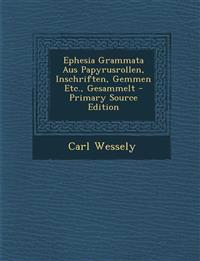 Ephesia Grammata Aus Papyrusrollen, Inschriften, Gemmen Etc., Gesammelt