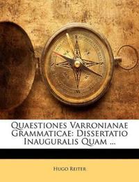 Quaestiones Varronianae Grammaticae: Dissertatio Inauguralis Quam ...