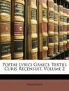 Poetae Lyrici Graeci: Tertiis Curis Recensuit, Volume 2