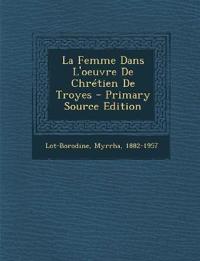 La Femme Dans L'oeuvre De Chrétien De Troyes