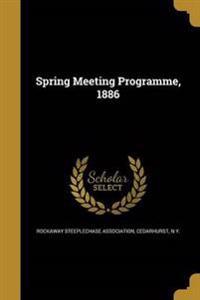 SPRING MEETING PROGRAMME 1886