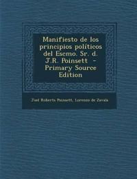 Manifiesto de los principios políticos del Escmo. Sr. d. J.R. Poinsett  - Primary Source Edition