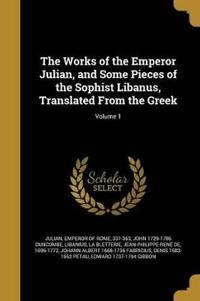 WORKS OF THE EMPEROR JULIAN &