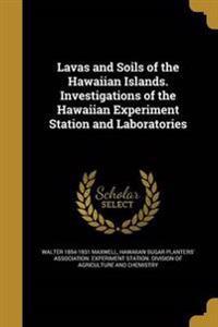 LAVAS & SOILS OF THE HAWAIIAN
