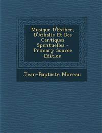 Musique D'Esther, D'Athalie Et Des Cantiques Spirituelles