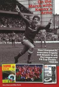 On the march with kennys army - how liverpool fc overcame tragedy and despa