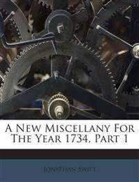 A New Miscellany For The Year 1734, Part 1