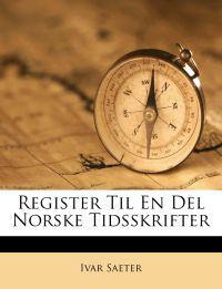 Register Til En del Norske Tidsskrifter
