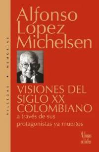 Visiones Del Siglo XX Colombiano / Visions of 20th Century Colombia